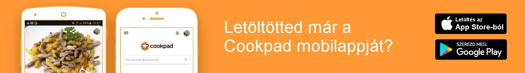 Töltsd le az ingyenes Cookpad alkalmazást!